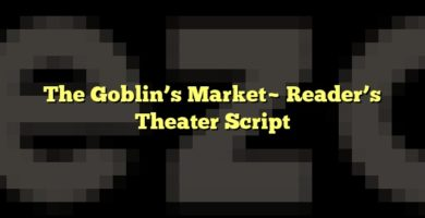 The Goblin's Market~ Reader's Theater Script